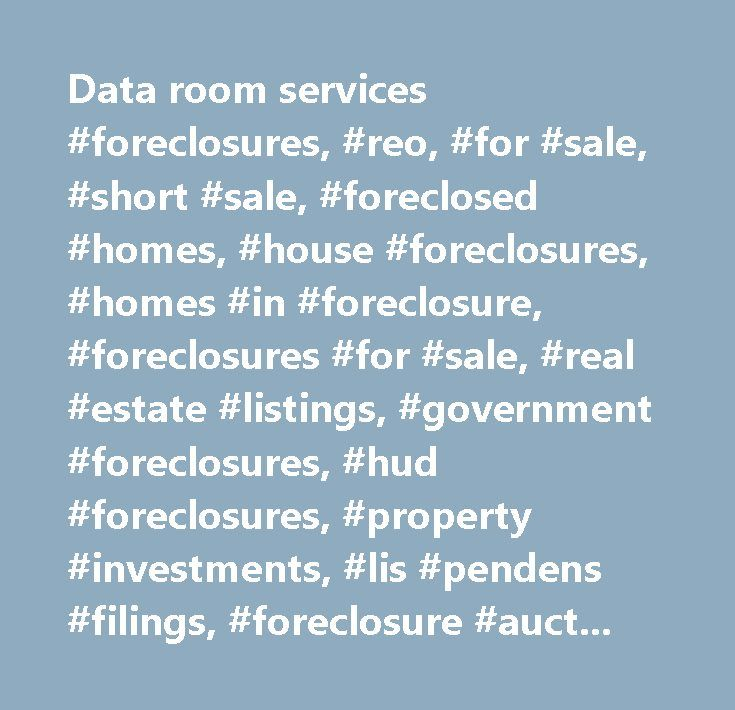Data room services #foreclosures, #reo, #for #sale, #short #sale, #foreclosed #homes, #house #foreclosures, #homes #in #foreclosure, #foreclosures #for #sale, #real #estate #listings, #government #foreclosures, #hud #foreclosures, #property #investments, #lis #pendens #filings, #foreclosure #auctions, #sheriff #sales, #homes #for #sale…