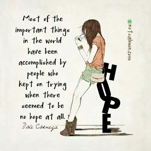 Hope is essential, I can not exist without it.