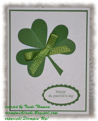 St Patricks Day card that used Stampin' Up! heart framelits and Teeny Tiny Wishes stamp set. Also use Whisper White card stock, Garden Green card stock, Elegant Bouquet embossing folder, Perfect Polka Dots embossing folder and Gumball Green Stitched Satin ribbon. Supply list and instruction sheet at available for free. Find contact info at: stampwithtrude.blogspot.com