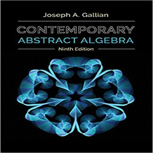 Contemporary Abstract Algebra 9th Edition By Joseph Gallian