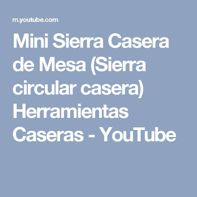 Mini Sierra Casera de Mesa (Sierra circular casera) Herramientas Caseras - YouTube