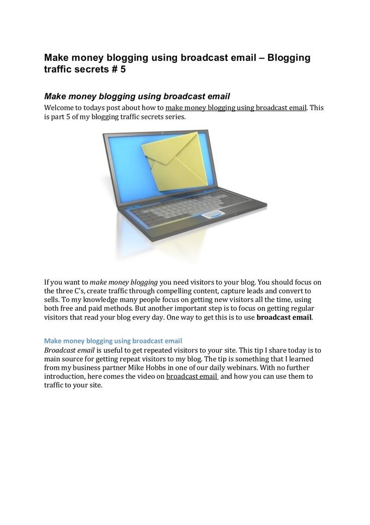 make-money-blogging-using-broadcast-email-blogging-traffic-secrets by pmkab77 via Slideshare