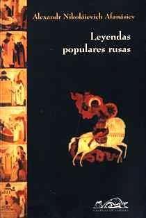 Leyendas populares rusas de santos, diablos, milagros y maravillas/ Alexandr…