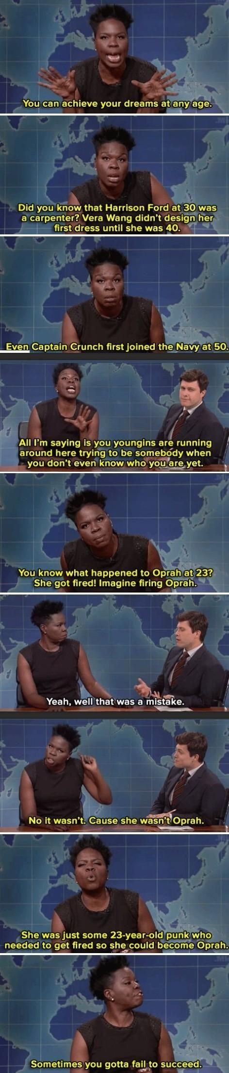 I love Leslie Jones. I needed this, people like me are desperately trying to find what we are supposed to be when we haven't even found out who we are!