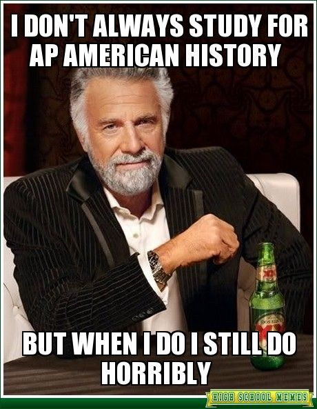 2250e6ad5e720d6fb7d761806c4a05d9 i dont always funny shit 20 best apush memes images on pinterest funny stuff, gym and funny