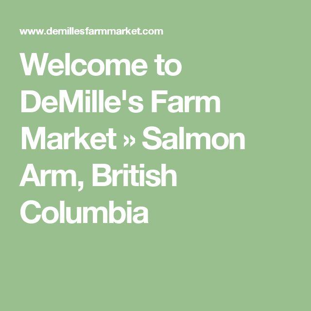 Welcome to DeMille's Farm Market » Salmon Arm, British Columbia