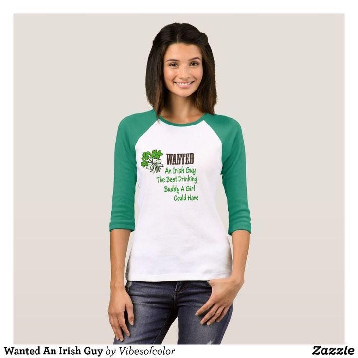 Wanted An Irish Guy T-Shirt