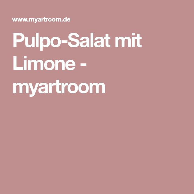 Pulpo-Salat mit Limone - myartroom