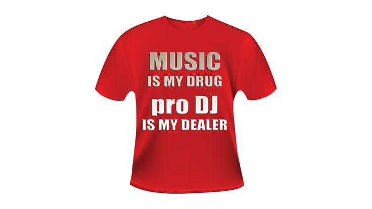 Music is My Drug - pro DJ is My Dealer pro DJ music™   www.pro-DJ.ro