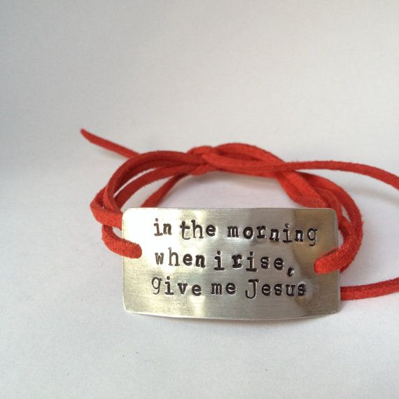 christian bracelet, in the morning when I rise give me Jesus, religious jewelry, Christian jewelry, by Bstamped.etsy.com