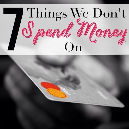 Want to save more money? Stop spending money on things you don't need to buy. Check out the 7 things we don't spend money on.