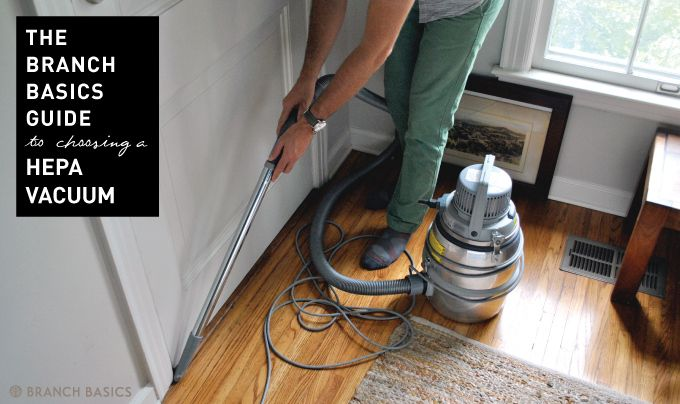 Branch Basics | HEPA Vacuum: Air Pollution's Worst Enemy; a guide to purchasing a quality, sealed system HEPA vacuum