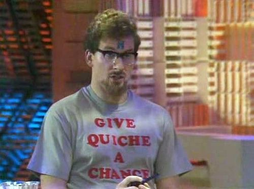 Give Quiche a Chance!  Love the episode, love quiche, love Red Dwarf!
