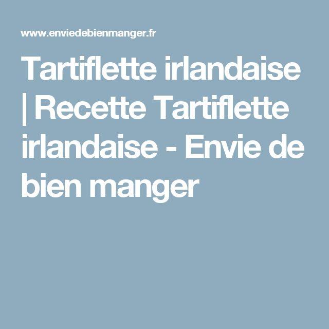 Tartiflette irlandaise   Recette Tartiflette irlandaise - Envie de bien manger