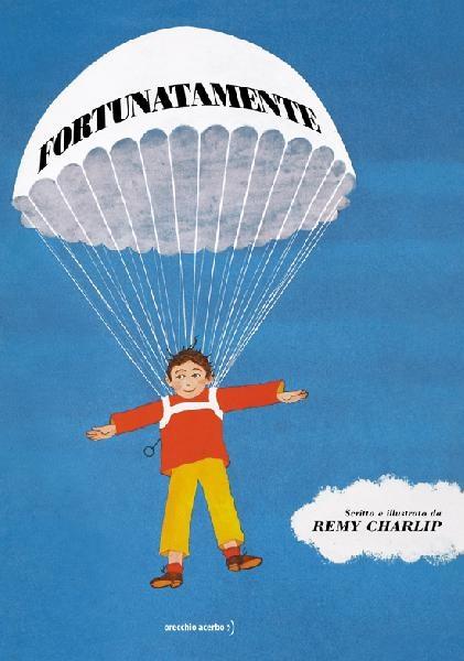 Fortunatamente    di Remy Charlip    Fortunatamente illustrazioni di Remy Charlip , Orecchio Acerbo