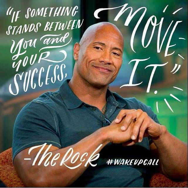 """If something stands between you and your success, MOVE IT!"" - @therock & @wakeupcalltnt #quote #motivation"