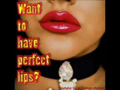 Want to have perfect lips?