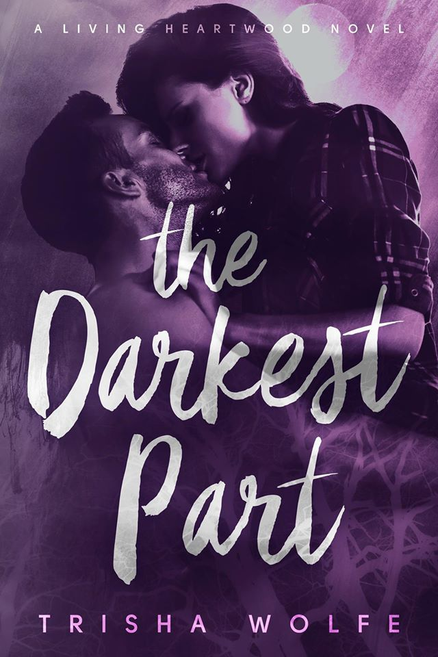 living with add book. cover reveal ~ the darkest part (living heartwood #1) by trisha wolfe living with add book t