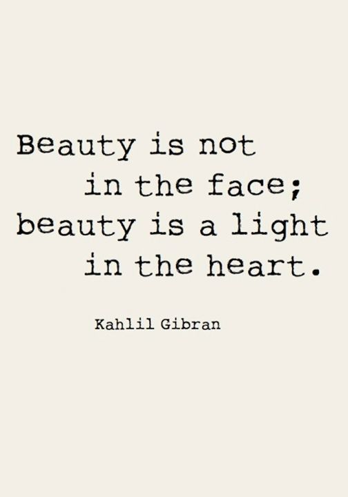 Beauty is not in the face; beauty is a light in the heart. http://stylecaster.com/beauty-high/20-inspiring-beauty-quotes/
