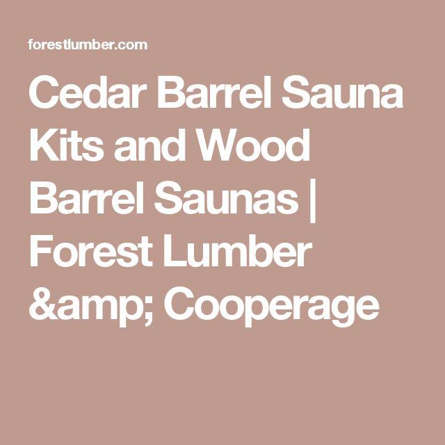 Cedar Barrel Sauna Kits and Wood Barrel Saunas   Forest Lumber & Cooperage