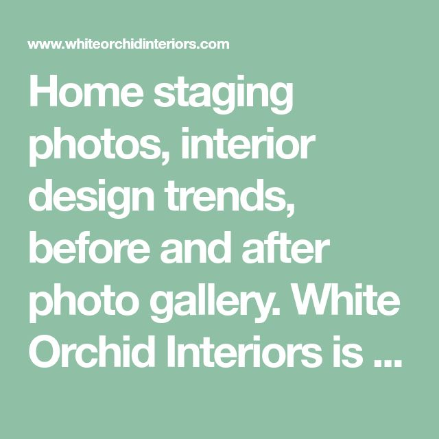 Home Staging Trends: Home Staging Photos, Interior Design Trends, Before And