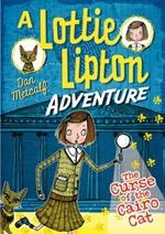 Lottie Lipton and the Case of the Cairo Cat