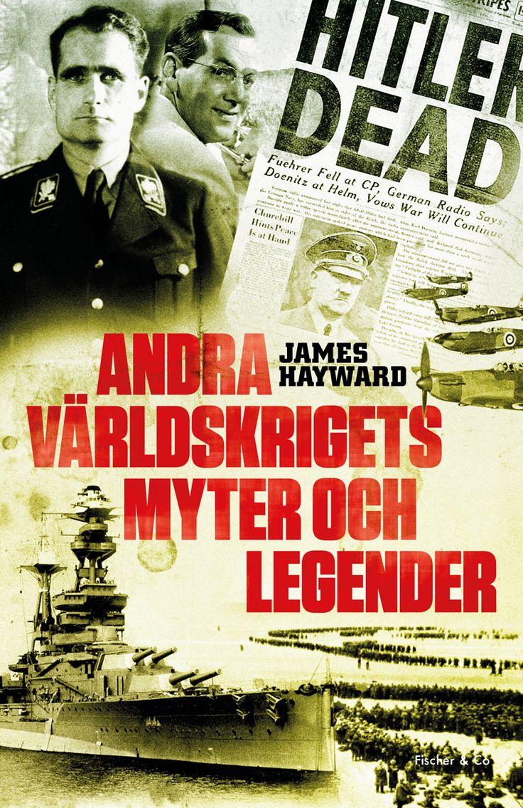 Andra världskrigets myter och legender av James Hayward. Utkommer på Fischer & Co