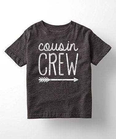 Love this Heather Charcoal 'Cousin Crew' Tee - Toddler & Kids on #zulily! #zulilyfinds