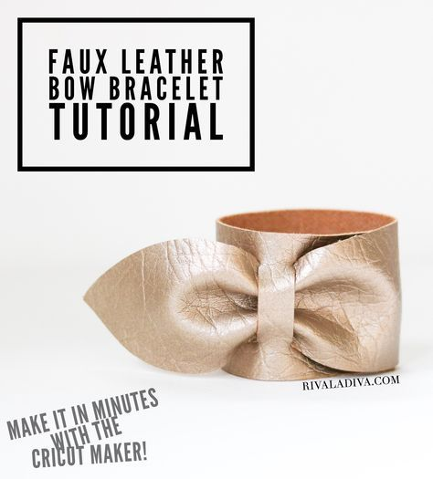 Faux Leather Bow Bracelet, Cricut Maker