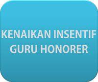 http://www.pendidikann.info/2016/02/anggaran-insentif-guru-honorer-2016.html   Anggaran Insentif guru Honorer naik