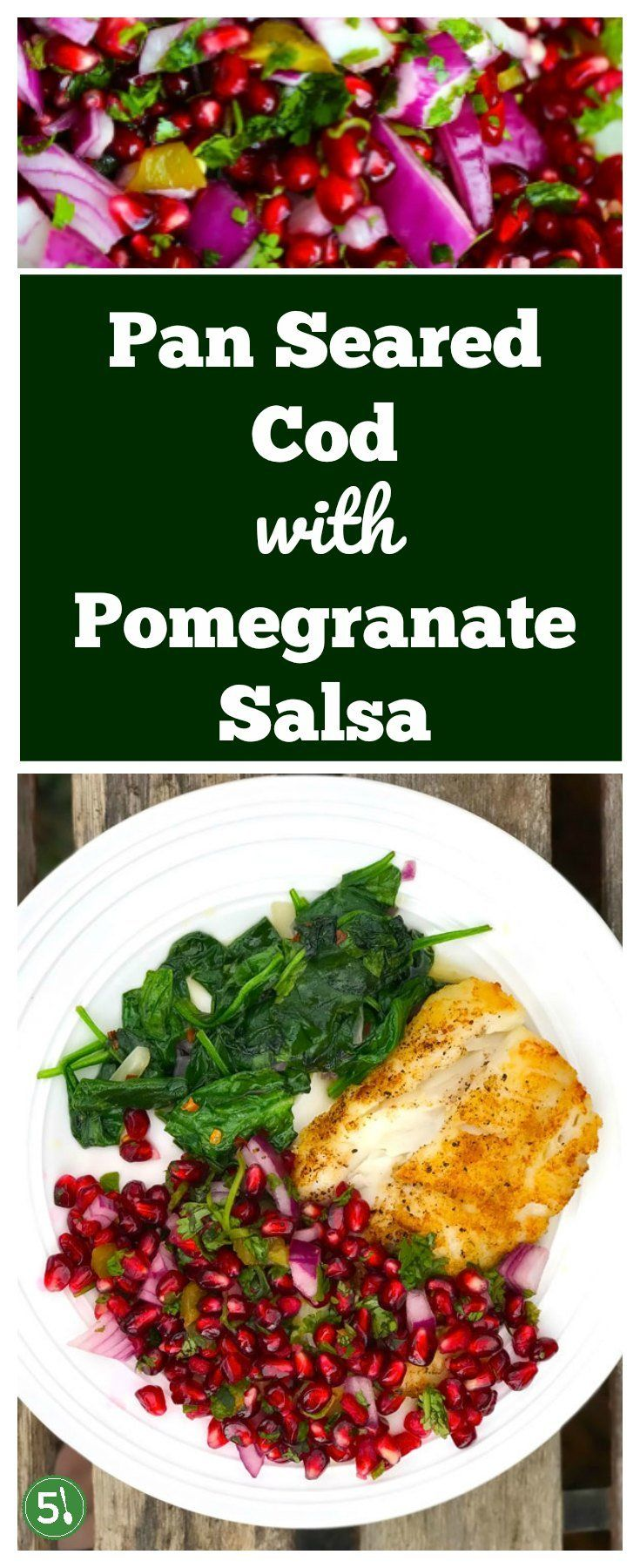 Easy and Healthy pan seared cod with pomegranate salsa, served with a side of vegetables, is the perfect clean eating dinner to spice up your week.