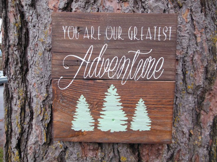 You are our greatest adventure, pine tree sign, rustic nursery sign, woodsy nursery decor, camping nursery sign, outdoor nursery sign by joyfulislandcreation on Etsy https://www.etsy.com/listing/457084200/you-are-our-greatest-adventure-pine-tree