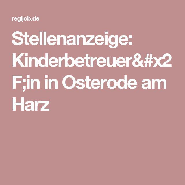 Stellenanzeige: Kinderbetreuer/in in Osterode am Harz