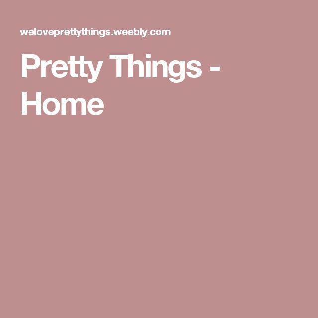 Pretty Things - Home