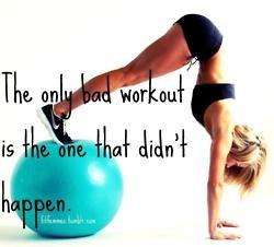 No BAD Workouts!