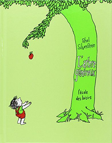 L'Arbre Genereux (The Giving Tree), French Edition by Shel Silverstein. This is such a lovely book. We have enjoyed reading it over and over.