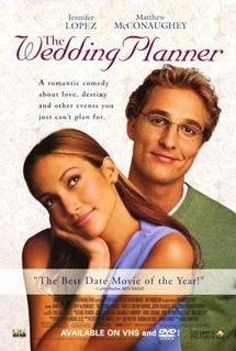 The Wedding Planner is a 2001 romantic comedy film directed by Adam
