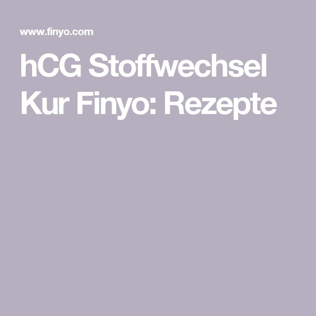 hCG Stoffwechsel Kur Finyo: Rezepte