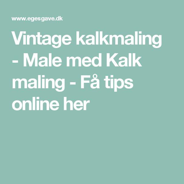 Vintage kalkmaling - Male med Kalk maling - Få tips online her