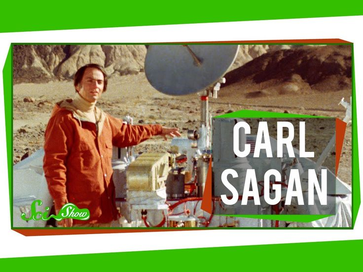 """Carl Sagan"" - SciShow on Youtube. SciShow is another of my favorite education channels on Youtube."