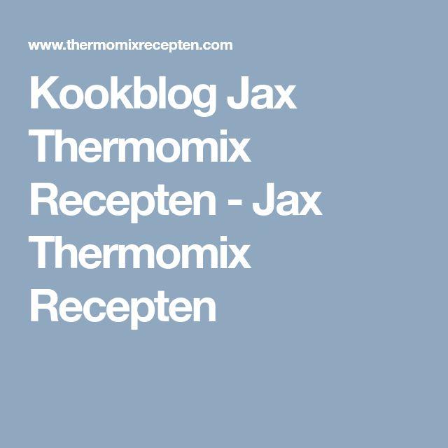 Kookblog Jax Thermomix Recepten - Jax Thermomix Recepten