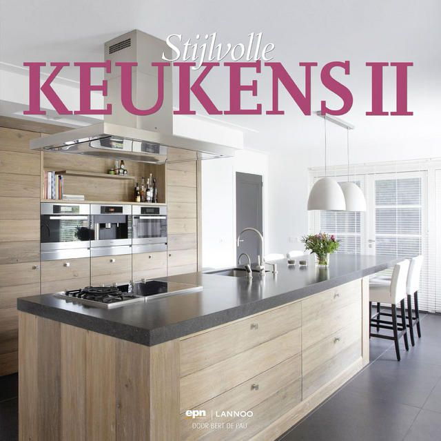 Keuken Idee?n Boek : keukens die dit boek in beeld brengt, bewijzen dat stuk voor stuk. Wat