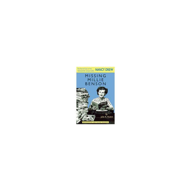 Missing Millie Benson : The Secret Case of the Nancy Drew Ghostwriter and Journalist (Paperback) (Julie