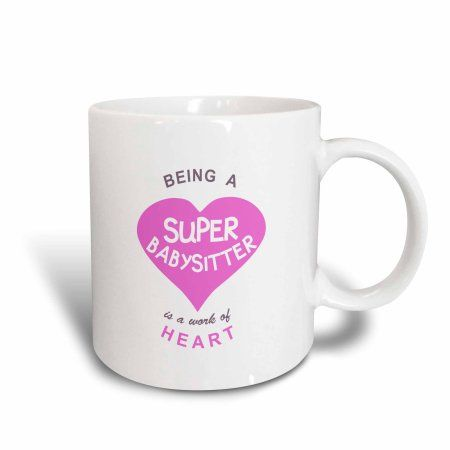 3dRose Being a Super Babysitter is a work of Heart - pink - babysitting quote, Ceramic Mug, 11-ounce