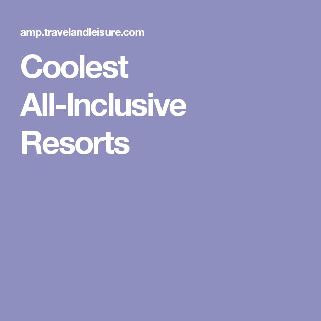25 best ideas about all inclusive resorts on pinterest for All inclusive winter vacations
