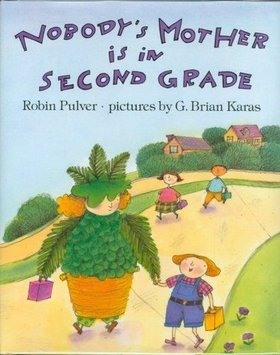 Nobody's Mother Is in Second Grade: Beginning of the year read aloud.
