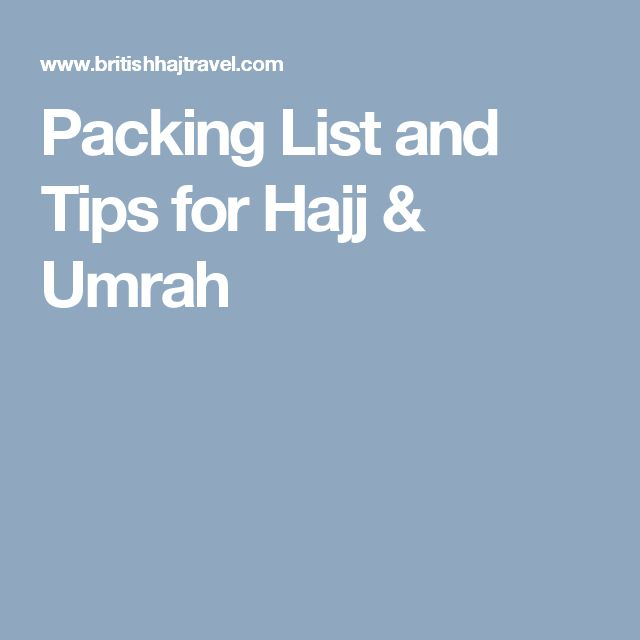 Packing List and Tips for Hajj & Umrah - this is pretty good