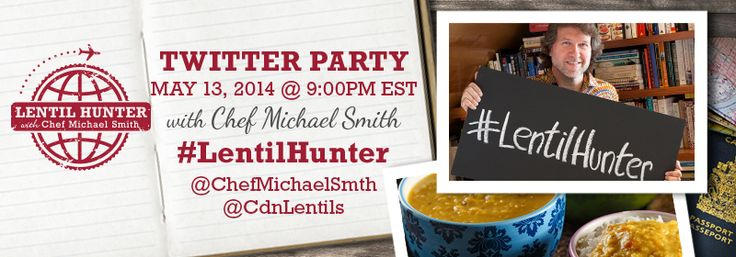 Lentil Hunter Twitter Party with Chef Michael Smith Tuesday May 14, 2014 9:00pm EST ( 800 x 280 pixels)