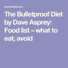 The Bulletproof Diet by Dave Asprey: Food list – what to eat, avoid