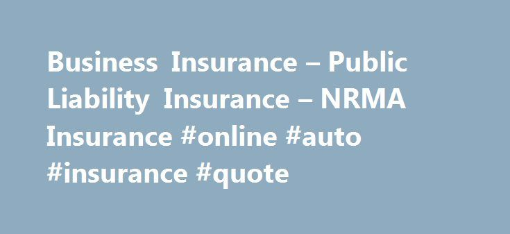 Business Insurance – Public Liability Insurance – NRMA Insurance #online #auto #insurance #quote http://insurances.remmont.com/business-insurance-public-liability-insurance-nrma-insurance-online-auto-insurance-quote/  #compare business insurance # Business Insurance / Public Liability Business Insurance for Domestic Services and Repair Businesses Domestic services repairs If your business is providing services as the local handyman, domestic cleaner, pet groomer, dressmaker or the like, our…